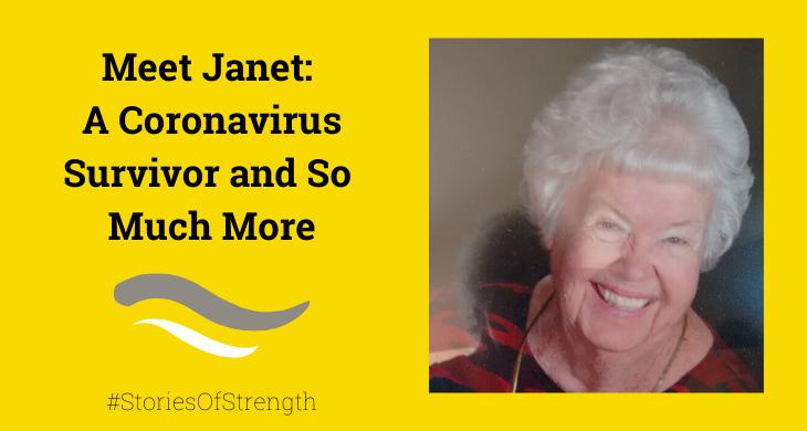 Meet Janet: A Coronavirus Survivor and So Much More