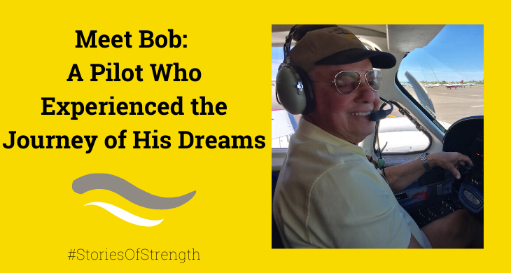 Meet Bob: A Pilot Who Experienced the Journey of His Dreams