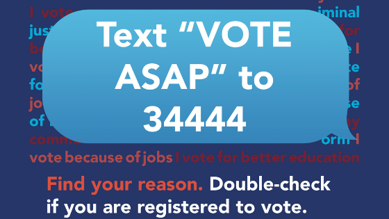 """Text 'VOTE HEALTH"""" to 3444 to double check your voter registration"""